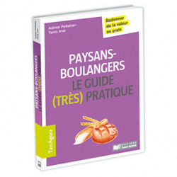 Paysans-boulangers le guide (très) pratique